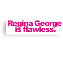 Mean Girls - Regina George is awesome! Canvas Print