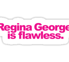 Mean Girls - Regina George is awesome! Sticker