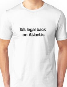 """It's Legal Back On Atlantis""- Black Text Unisex T-Shirt"