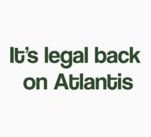 """It's Legal Back On Atlantis""- Green Text Kids Tee"