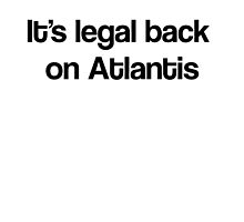 STICKER- It's Legal Back On Atlantis by NatBad