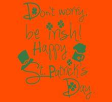 Don't wory be irish Kids Tee
