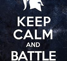 Keep Calm And Battle On by enthousiasme