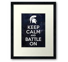 Keep Calm And Battle On Framed Print