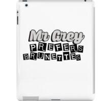 Mr Grey Prefers Brunettes iPad Case/Skin
