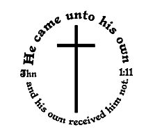 John 1:11  His own received him not Photographic Print