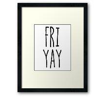 FriYay Framed Print