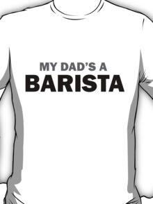 My dad... T-Shirt