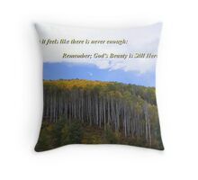 God's Beauty Is Still Here Throw Pillow