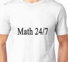 Math 24/7  Unisex T-Shirt