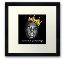 Sicker Than Your Average Framed Print