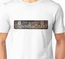 """Quì si vende Chinino di Stato"": Old-Fashioned Advertising Unisex T-Shirt"