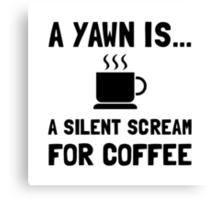Yawn Coffee Canvas Print