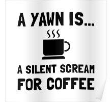 Yawn Coffee Poster