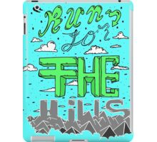 Run for the hills! iPad Case/Skin