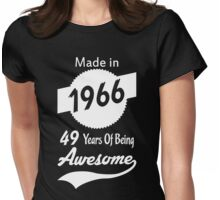 Made In 1966, 49 Years Of Being Awesome Womens Fitted T-Shirt