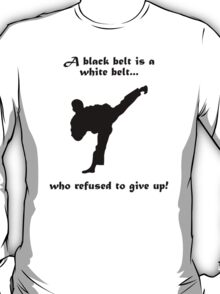 Black belt Refusal T-Shirt