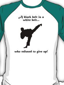 Black belt Refusal T-Shirt