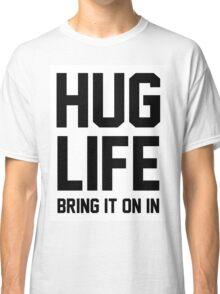 Hug Life Classic T-Shirt