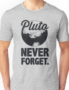 Pluto Never Forget Unisex T-Shirt