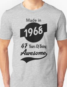 Made In 1968, 47 Years Of Being Awesome T-Shirt