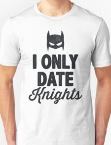 I Only Date Knights Unisex T-Shirt