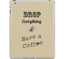 Have a coffee iPad Case/Skin
