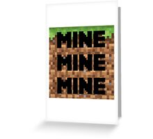 Mine, Mine, Mine. Greeting Card