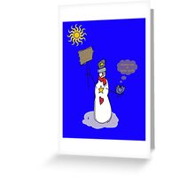 Will work for snow Greeting Card