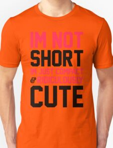 I'm Not Short T-Shirt