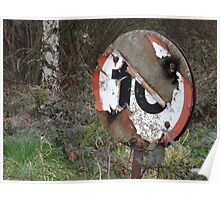Worn Out Road Sign Poster