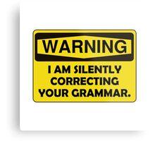 Warning Grammar Metal Print