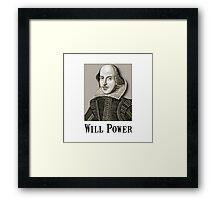 Will Power Framed Print