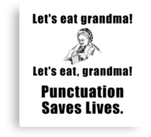 Punctuation Saves Lives Canvas Print
