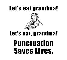 Punctuation Saves Lives Photographic Print