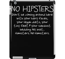 No Hipsters. Er... Hamsters. iPad Case/Skin