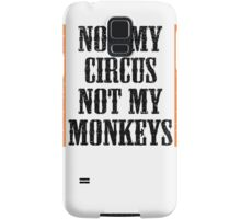 Not my circus, not my monkeys Samsung Galaxy Case/Skin
