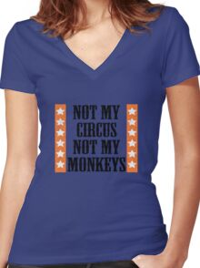 Not my circus, not my monkeys Women's Fitted V-Neck T-Shirt