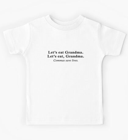 Let's eat Grandma Kids Tee