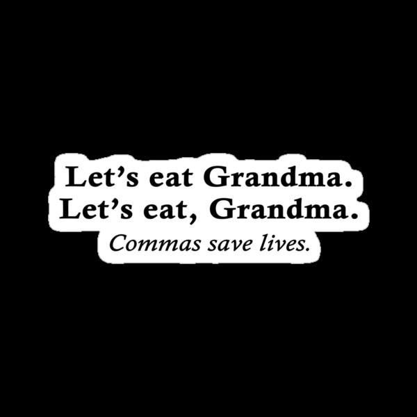 Let's eat Grandma by digerati