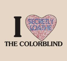 I love the colorblind by digerati