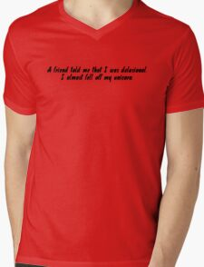 a friend told me that I was delusional. I almost fell off my unicorn. Mens V-Neck T-Shirt