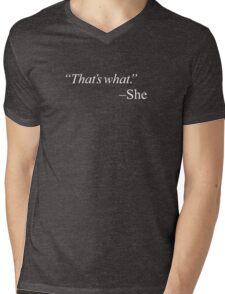 """That's what."" Mens V-Neck T-Shirt"