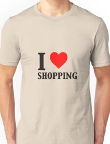 I Love Shopping - Funny Unisex T-Shirt