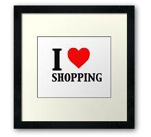 I Love Shopping - Funny Framed Print