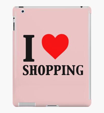 I Love Shopping - Funny iPad Case/Skin