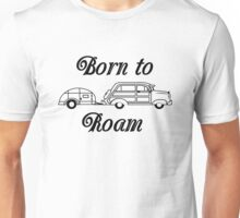 Born to Roam- Woody & Teardrop in Black Unisex T-Shirt
