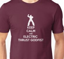 keep calm and electric thrust godfist Unisex T-Shirt