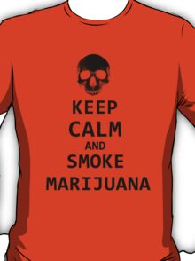 keep calm and smoke marijuana T-Shirt