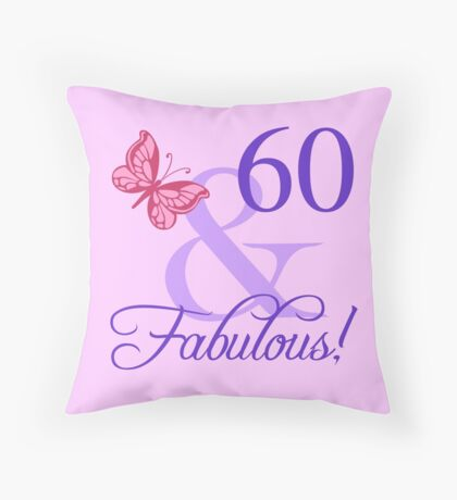 Fabulous 60th Birthday For Her Throw Pillow
